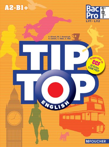 English 1e Tle bac pro : Tip Top LV1 LV2. A2 - B1 + par Marie-Thérèse Kowalczyk, Collectif