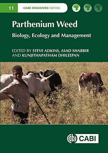 Parthenium Weed: Biology, Ecology and Management. CABI Invasives Series 11 (Plant Science / Horticulture) (English Edition)