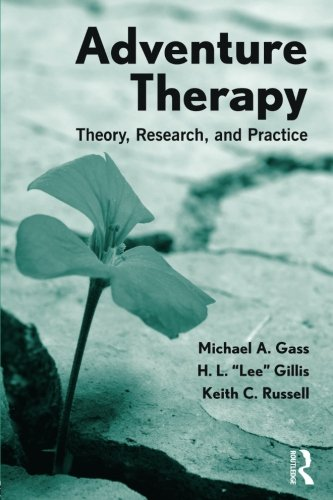 Adventure Therapy: Theory, Research, and Practice por Michael A. Gass