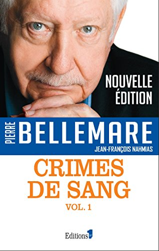 Crimes de sang tome 1 par Pierre Bellemare