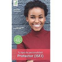 Tu tipo de personalidad: Protector (ISFJ)