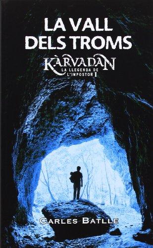 La Vall Dels Troms (La Galera jove) por Carles Batlle i Jordà