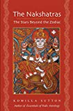 The Nakshatras: The Stars Beyond the Zodiac (English Edition)