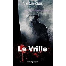 La vrille: Obscures dissonances (French Edition)
