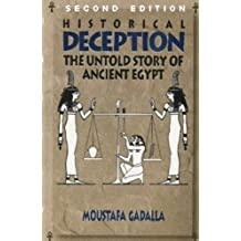 Historical Deception: The Untold Story of Ancient Egypt - 2nd edition (English Edition)