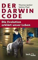 Der Darwin-Code: Die Evolution erklärt unser Leben (Beck'sche Reihe)