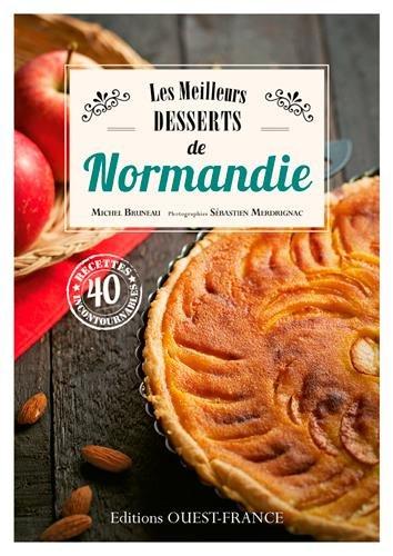 Meilleurs desserts de Normandie par Michel Bruneau