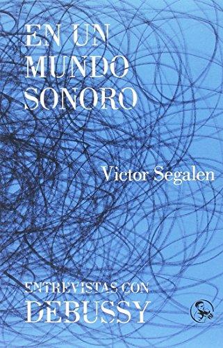 En un mundo sonoro/Entrevistas con Debussy (Libros del Apuntador)