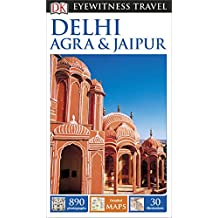 DK Eyewitness Travel Guide Delhi, Agra and Jaipur (English Edition)