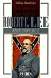 Qui suis-je? Robert E. Lee