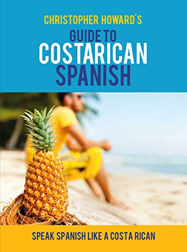 Guide to Costa Rican Spanish: English and Spanish Edition (English Edition)