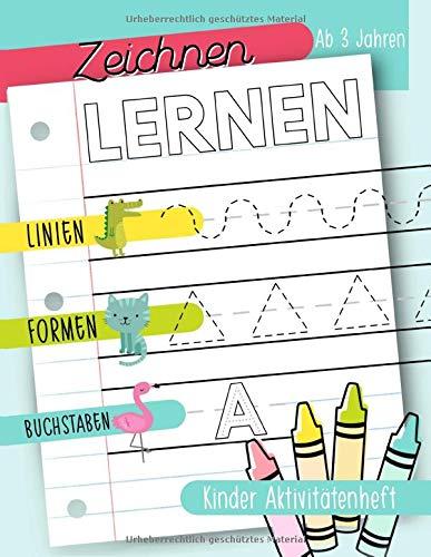 Zeichnen lernen: Linien Formen Buchstaben: Kinder Aktivitätenheft: Ab 3 Jahren: Ein Aktivitätenheft für Kleinkinder, Vorschulkinder & Kindergarten Buben und Mädchen