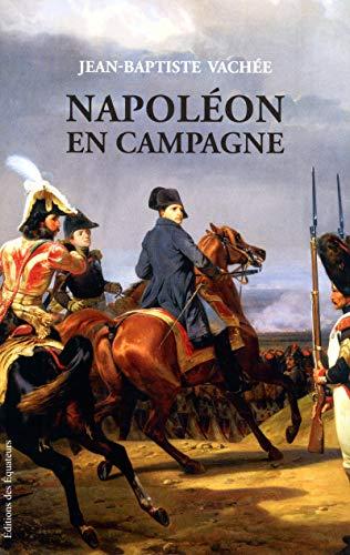 Napoléon en campagne par Jean-baptiste Vachee