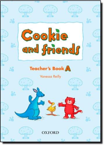 Cookie and friends : Teacher's Book A