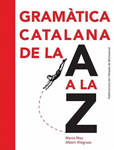 Gramàtica catalana de la A a la Z (Vària) por Marta Mas Prats