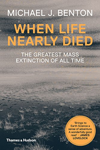 When Life Nearly Died: The Greatest Mass Extinction of All Time (English Edition) por Michael J. Benton