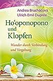 Ho'oponopono und Klopfen: Wunder durch Verbindung und Vergebung