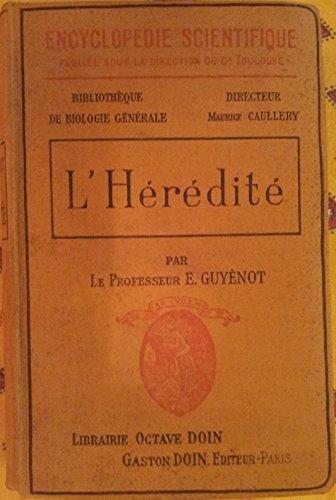 L'hérédité. encyclopédie scientifique. par Guyenot E.