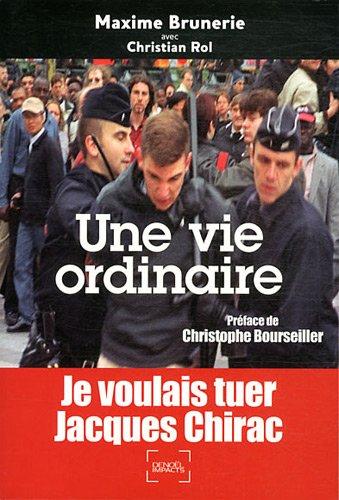 Une vie ordinaire par Maxime Brunerie, Christian Rol