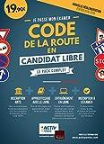 Le code de la route en candidat libre: Apprendre, s'entraîner, s'inscrire : tout en un !