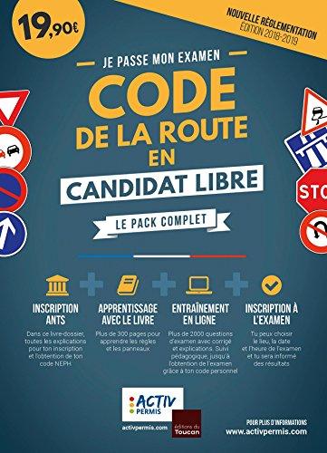 Le code de la route en candidat libre: Apprendre, s'entraîner, s'inscrire : tout en un ! par Activ permis