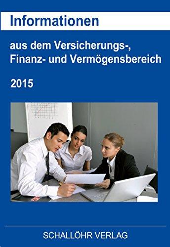 Informationen aus dem Versicherungs-, Finanz- und Vermögensbereich - 2015