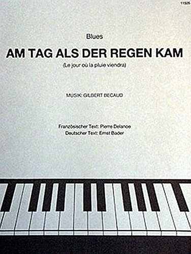 GILBERT BECAUD: AM TAG ALS DER REGEN KAM  PARTITIONS POUR PIANO ET CHANT(SYMBOLES DACCORDS)