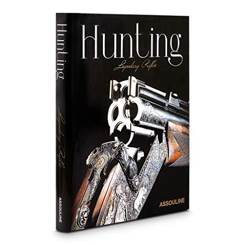 Hunting, Legendary Rifles (Classics) por Eric Joly