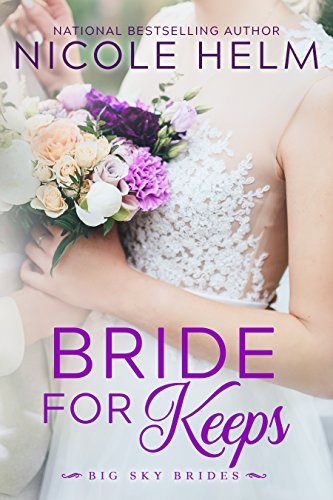Bride for Keeps (Big Sky Brides Book 2) by [Helm, Nicole]