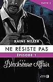 Telecharger Livres Ne resiste pas T 1 partie 2 The Blackstone Affair (PDF,EPUB,MOBI) gratuits en Francaise