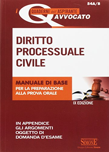 Diritto processuale civile. Manuale di base per la preparazione alla prova orale