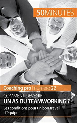 Comment devenir un as du teamworking ?: Les conditions pour un bon travail d'équipe (Coaching pro t. 22) par Caroline Cailteux