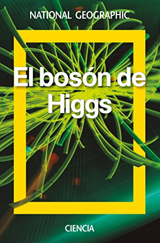 El bosón de Higgs (NATGEO CIENCIAS) por David Blanco Laserna