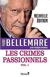 Les Crimes passionnels vol. 1 (Editions 1 - Collection Pierre Bellemare)