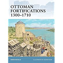 Ottoman Fortifications 1300-1710 (Fortress, Band 95)