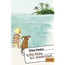 Die Reise zur Wunderinsel: Eine fast wahre Geschichte (Gulliver)
