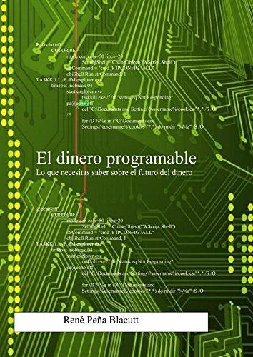 El dinero programable: Lo que necesitas saber sobre el futuro del dinero por René Peña Blacutt