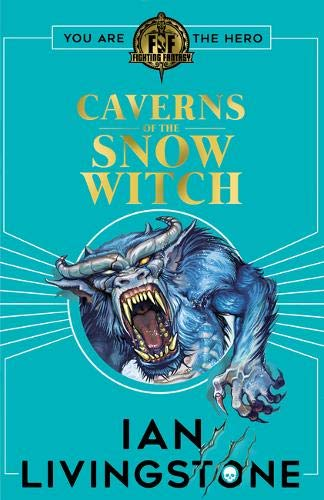 Fighting Fantasy: The Caverns of the Snow Witch di Ian Livingstone