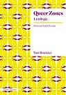 Queer zones : La trilogie par Bourcier