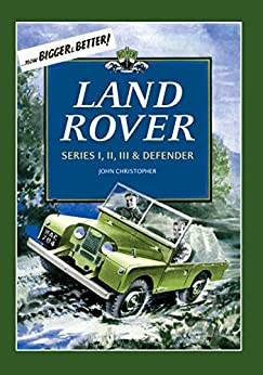 Land Rovers: Series I, II, III & Defender (English Edition) von [Christopher, John]