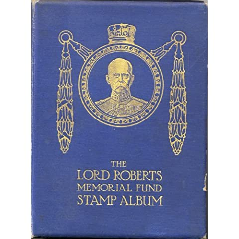 Lord Roberts Memorial Fund for Disabled Soldiers and Sailors. War Portrait Stamp Album.