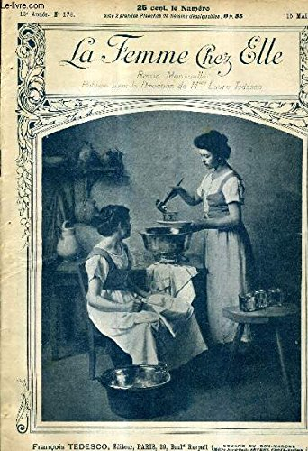 LA FEMME CHEZ ELLE N°173 15E ANNEE 15 MAI 1913 - sveltesse des formes révélation sensationnelle à ceux qui désirent maigrir - la question des servantes - la marqueterie (fin) - un canotier élégant - un mot des purgatifs etc.