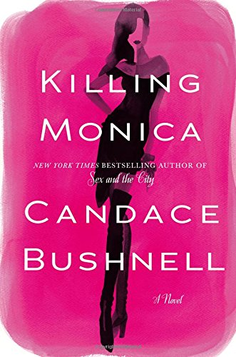 Killing Monica por Candace Bushnell