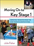 Moving On To Key Stage 1: Improving Transition - Best Reviews Guide