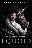 Equoid: A Laundry novella: A Tor.Com Original (Laundry Files)