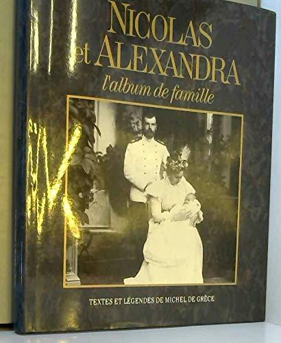 Nicolas et Alexandra : l'album de famille par Michel de Grèce