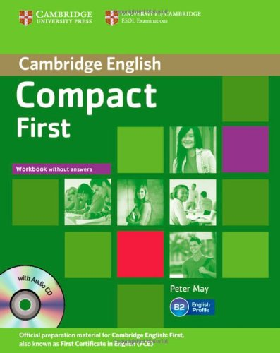 Compact first. Workbook. Withou answers. Con espansione online. Per le Scuole superiori. Con CD Audio