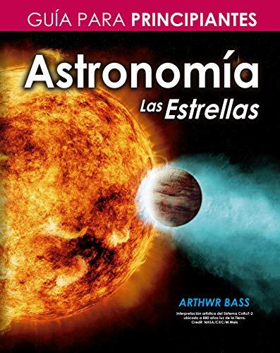 Astronomía. Las Estrellas. Guía principiantes