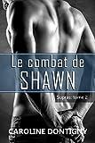 Le combat de Shawn: Supras tome 2