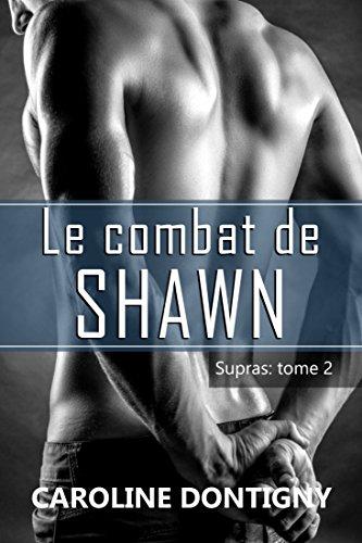 Le combat de Shawn: Supras tome 2 par Caroline Dontigny